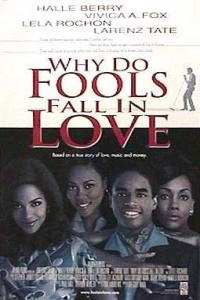 Why Do Fools Fall in Love 1998 movie.jpg