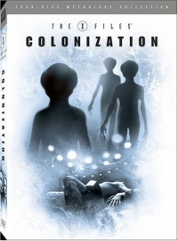 XFiles Mythology Volume 3 Colonization 2005 movie.jpg