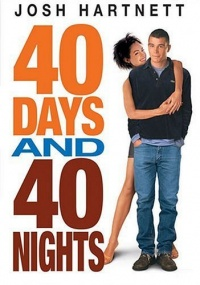 40 Days and 40 Nights 2002 movie.jpg